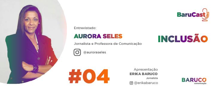 Inclusão e comunicação – Com Aurora Seles
