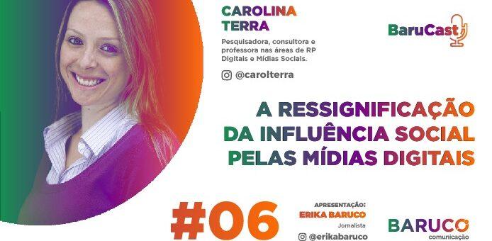 A Ressignificação da Influência Social pelas Mídias Digitais – com Carolina Terra
