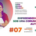 Empreendedorismo sob uma comunicação autêntica - Barucat com Luiza Helena Trajano
