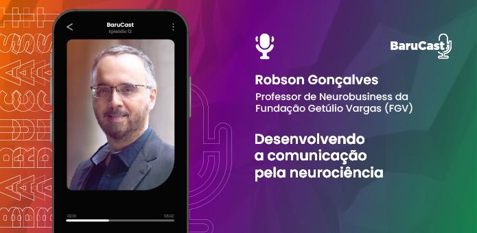 Desenvolvendo a comunicação pela neurociência – Robson Gonçalves